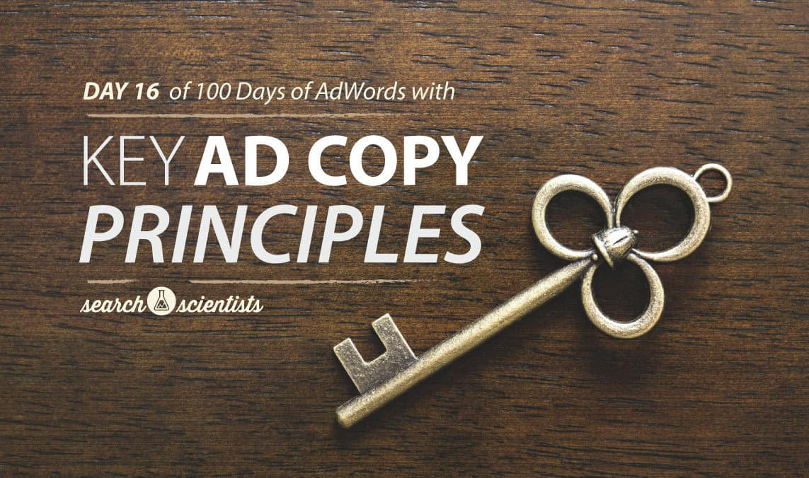 Day 16 of 100 Days of AdWords Help: Key Ad Copy Principles