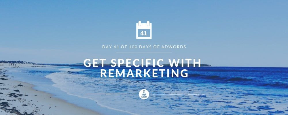 Get Specific With Remarketing | Search Scientists